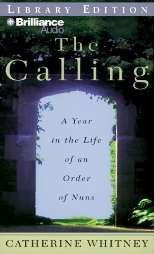 9781423352891: The Calling: A Year in the Life of an Order of Nuns