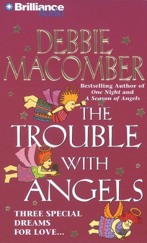 The Trouble with Angels (Angel Series) (142335883X) by Macomber, Debbie