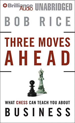 9781423360155: Three Moves Ahead: What Chess Can Teach You about Business (Even If You've Never Played)