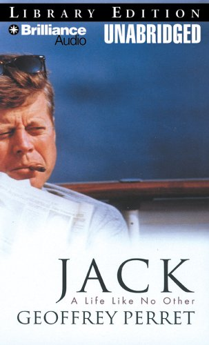 Jack: A Life Like No Other: Geoffrey Perret