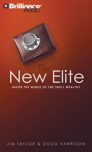 9781423364351: The New Elite: Inside the Minds of the Truly Wealthy