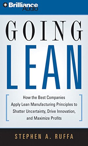 9781423364566: Going Lean: How the Best Companies Apply Lean Manufacturing Principles to Shatter Uncertainty, Drive Innovation, and Maximize Profits