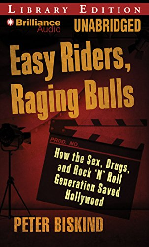 9781423371076: Easy Riders, Raging Bulls: How the Sex-Drugs-and-Rock 'N' Roll Generation Saved Hollywood