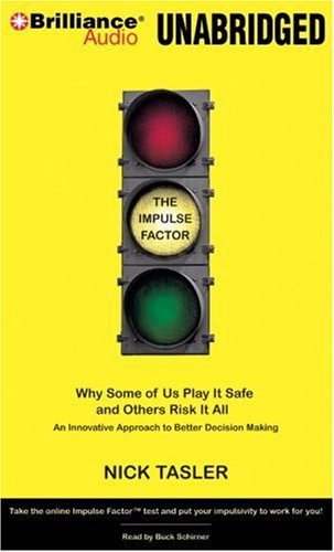 9781423375128: The Impulse Factor: Why Some of Us Play It Safe and Others Risk It All