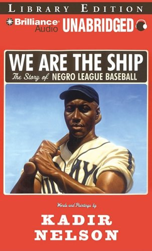 9781423375395: We Are the Ship: The Story of Negro League Baseball