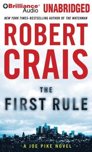 The First Rule (Elvis Cole/Joe Pike Series): Crais, Robert