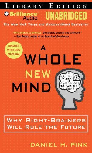 9781423379102: A Whole New Mind: Why Right-Brainers Will Rule the Future