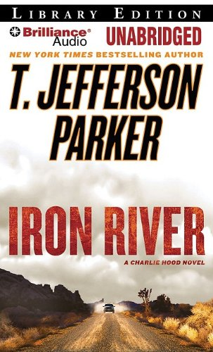 Iron River (Charlie Hood Novels): Parker, T. Jefferson