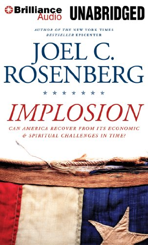 Implosion: Can America Recover from Its Economic: Rosenberg, Joel C.