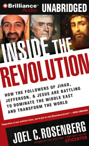 9781423380580: Inside the Revolution: How the Followers of Jihad, Jefferson & Jesus Are Battling to Dominate the Middle East and Transform the World