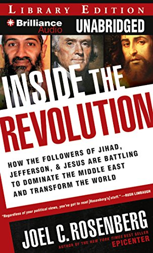 9781423380597: Inside the Revolution: How the Followers of Jihad, Jefferson & Jesus Are Battling to Dominate the Middle East and Transform the World