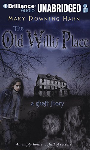 The Old Willis Place: A Ghost Story: Mary Downing Hahn