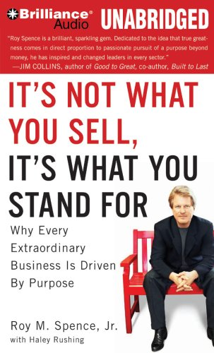 It's Not What You Sell, It's What You Stand For: Why Every Extraordinary Business is ...