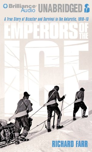 9781423382362: Emperors of the Ice: A True Story of Disaster and Survival in the Antarctic, 1910-13