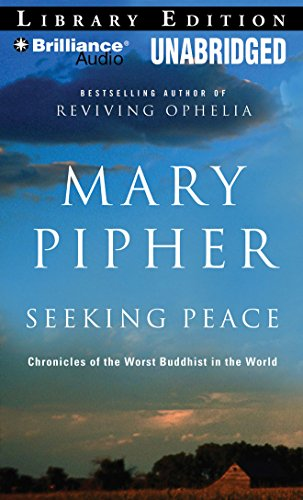 Seeking Peace: Chronicles of the Worst Buddhist in the World (1423382854) by Pipher, Mary