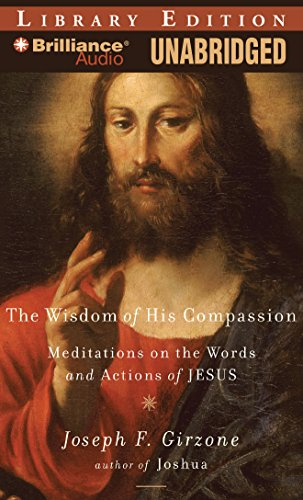 The Wisdom of His Compassion: Meditations on the Words and Actions of Jesus (1423383974) by Girzone, Joseph F.