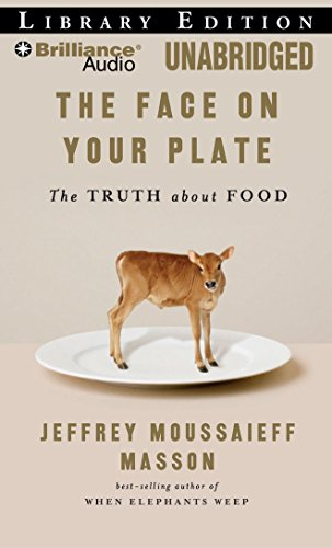 9781423384212: The Face on Your Plate: The Truth About Food