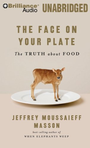 9781423384229: The Face on Your Plate: The Truth About Food (Brilliance Audio on MP3-CD)