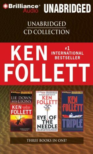 Ken Follett Unabridged CD Collection: Lie Down with Lions, Eye of the Needle, Triple: Follett, Ken