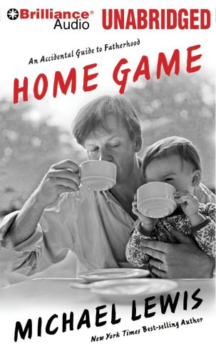 Home Game: An Accidental Guide to Fatherhood: Lewis, Michael