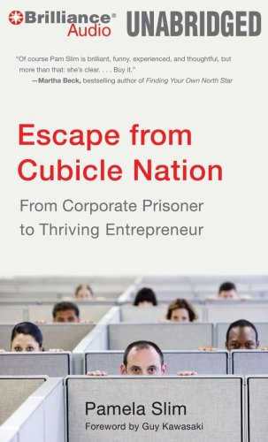 9781423393269: Escape from Cubicle Nation: From Corporate Prisoner to Thriving Entrepreneur