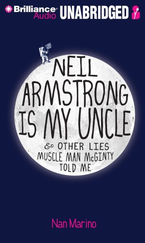 9781423393344: Neil Armstrong Is My Uncle & Other Lies Muscle Man McGinty Told Me