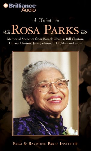 9781423393849: A Tribute to Rosa Parks: Memorial Speeches from Barack Obama, Bill Clinton, Hillary Clinton, Jesse Jackson, T.D. Jakes and more