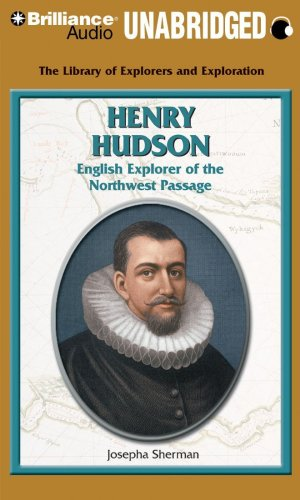 Henry Hudson: English Explorer of the Northwest Passage (The Library of Explorers and Exploration) (9781423393856) by Josepha Sherman