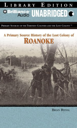 9781423394013: A Primary Source History of The Lost Colony of Roanoke (Primary Sources of the Thirteen Colonies Series)