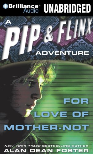 For Love of Mother-Not (Pip & Flinx Series) (9781423395430) by Foster, Alan Dean