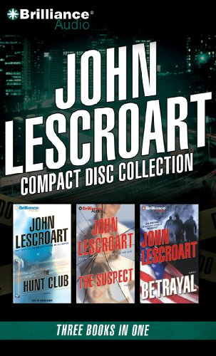 John Lescroart CD Collection 4: The Hunt Club, The Suspect, Betrayal: Lescroart, John