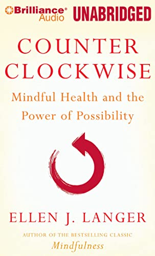 9781423397687: Counterclockwise: Mindful Health and the Power of Possibility