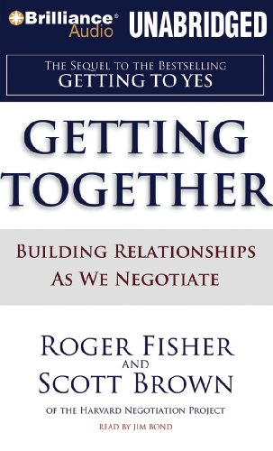 Getting Together: Building Relationships As We Negotiate (9781423399797) by Roger Fisher; Scott Brown