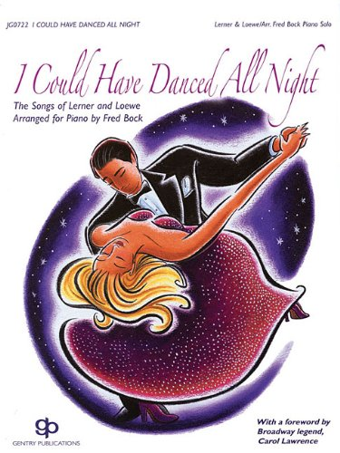 I Could Have Danced All Night: The Songs of Lerner and Loewe (9781423400004) by Bock, Fred