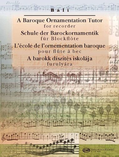 9781423400462: A Baroque Ornamentation Tutor for Recorder: For Recorder & Keyboard