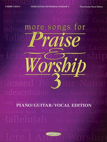 9781423400578: More Songs for Praise & Worship 3