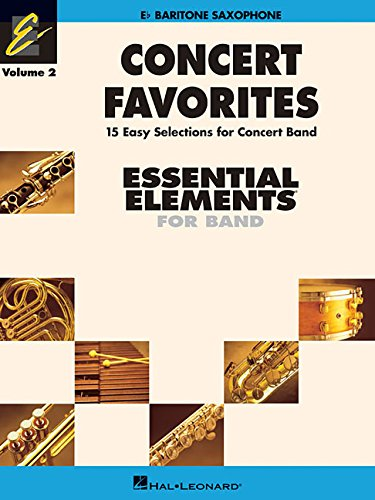9781423400813: CONCERT FAVORITES VOLUME 2 BARITONE SAX ESSENTIAL ELEMENTS 2000 BAND SERIES