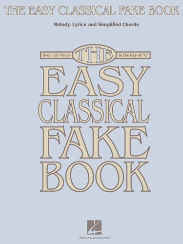 9781423401568: The Easy Classical Fake Book: Melody, Lyrics & Simplified Chords in the Key of