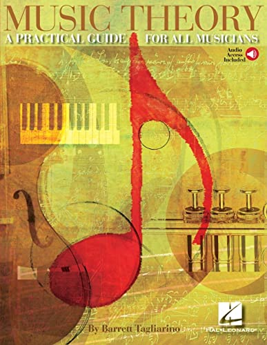 Music Theory: A Practical Guide for All Musicians: Tagliarino, Barrett