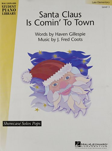 9781423403784: SANTA CLAUS IS COMIN' TO TOWN (Sheet Music/Educational Piano Library, Late Elementary (Level 3) Showcase Solo)
