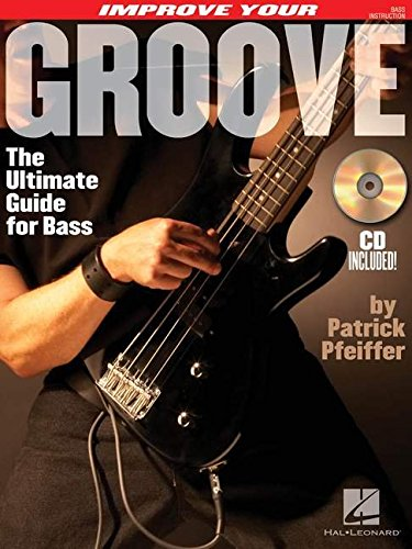 9781423404095: Improve Your Groove: The Ultimate Guide for Bass