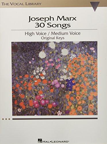 9781423405665: Joseph Marx 30 Songs: High Voice/Medium Voice Original Keys
