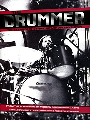 9781423405672: The Drummer 100 Years Of Rhythmic Power And Invention See Sc Edition 00333023