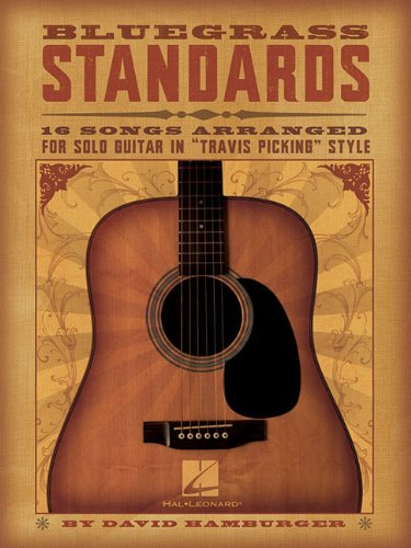 """Bluegrass Standards: 16 Songs Arranged for Solo Guitar in """"Travis Picking"""" Style: ..."""