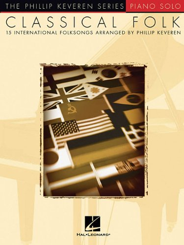 9781423407836: Classical Folk: 15 International Folksongs Phillip Keveren Series