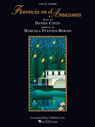 Florencia En El Amazonas: Opera Vocal Score: Daniel Catan (Composer)