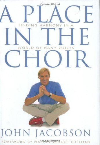 9781423408420: A Place in the Choir: Finding Harmony in a World of Many Voices