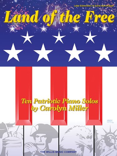 Land of the Free: Later Elementary to Early Intermediate Level (1423409124) by Carolyn Miller