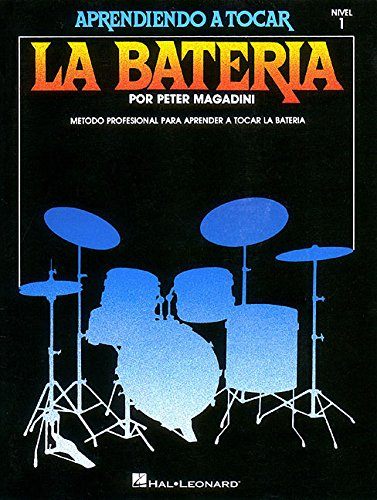 Aprendiendo A Tocar La Bateria: Nivel 1 (Learn to Play the Drum Set): Peter Magadini