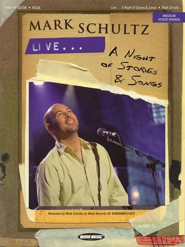 9781423410874: Mark Schultz - Live... A Night of Stories and Songs